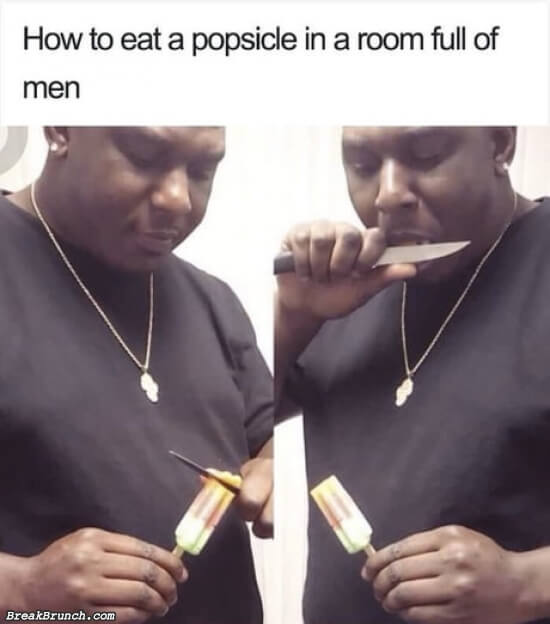 How to eat popsicle in a room full of men