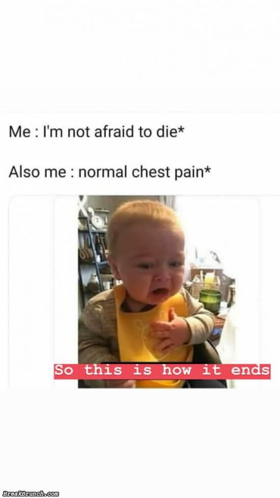 I am not afraid to die