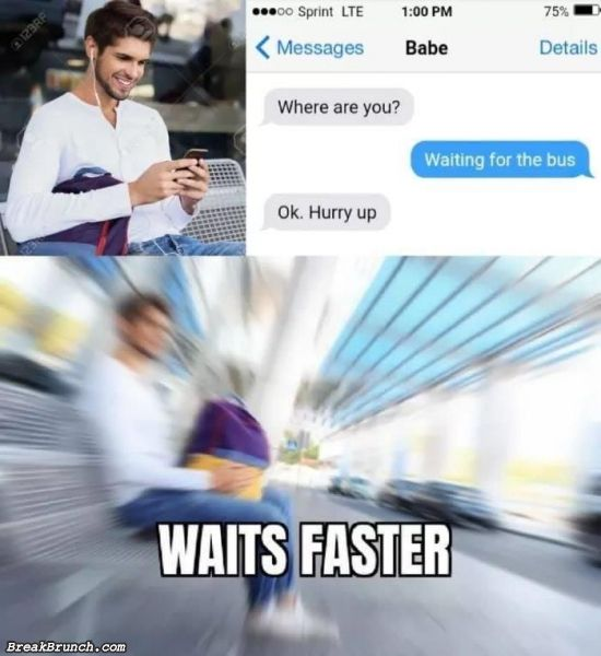 I will wait faster