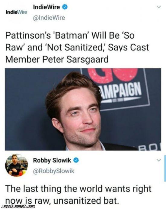 We don't need raw unsanitized bat