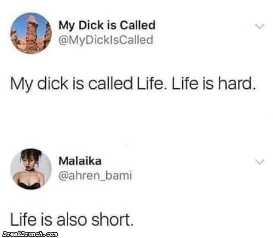 Life is also short