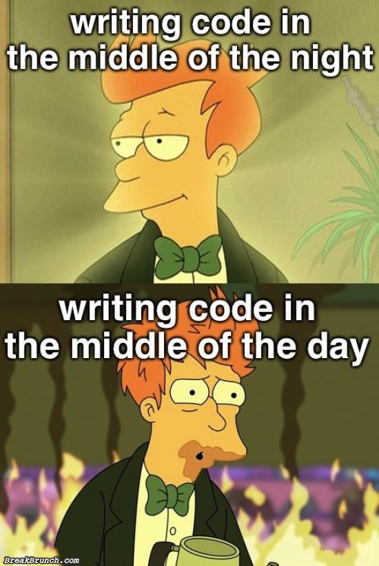 Writing code at middle of night