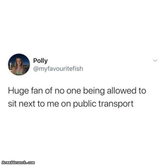 No one being allowed to sit next to me