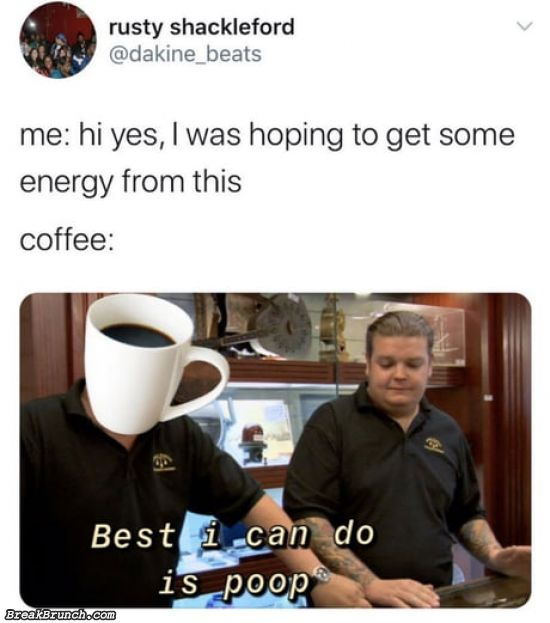 Coffee gives you poop