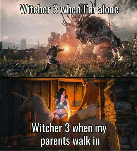 Whenever I am playing Witcher 3
