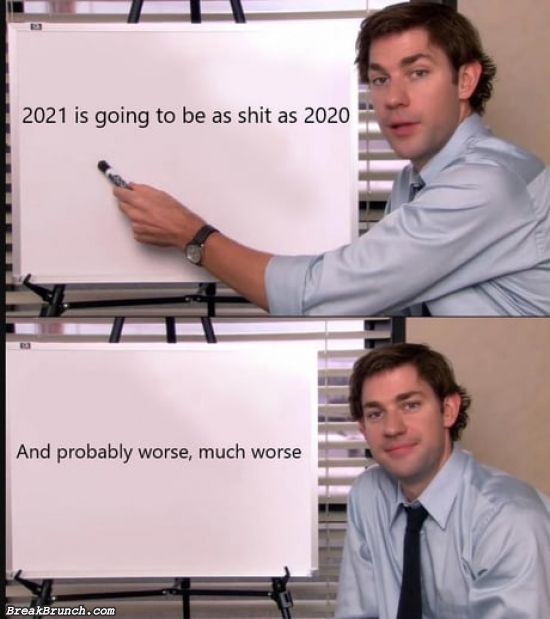2021 is going to be just as bad as 2020