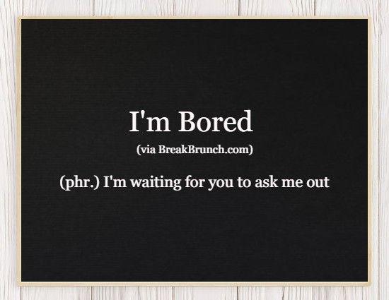 Hilarious Honest Dictionary – I'm Bored