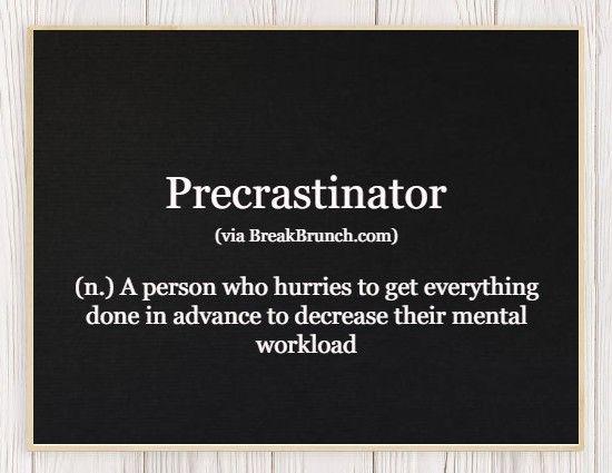Hilarious Honest Dictionary – Precrastinator