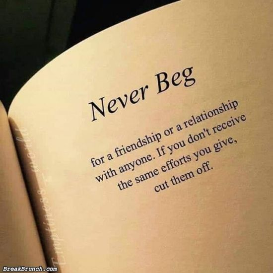 Never beg for a friendship