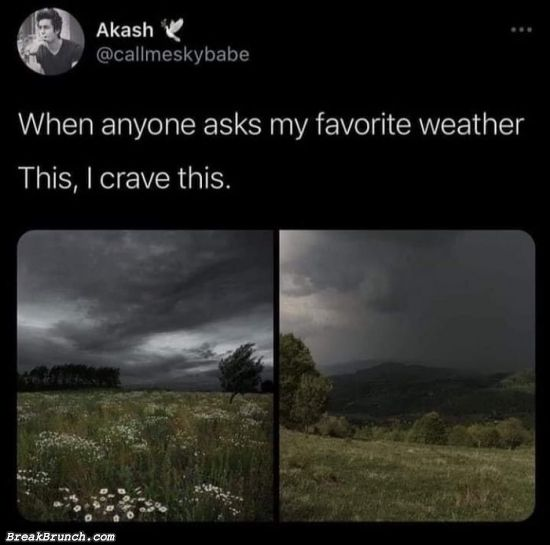 This is my favorite weather