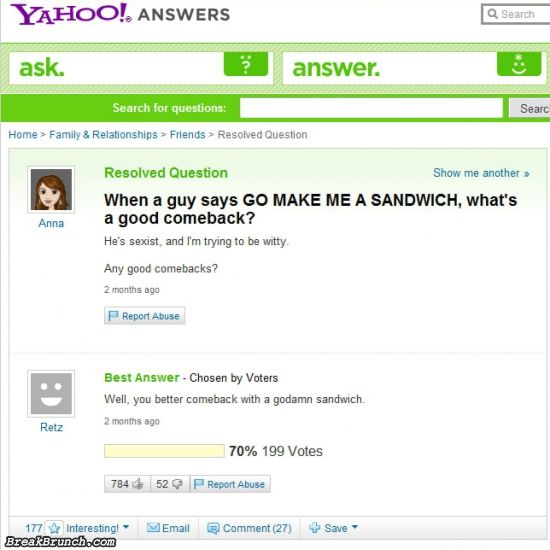 What ios a good comeback to go make me a sandwich