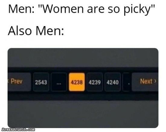 Men picky women too about What things