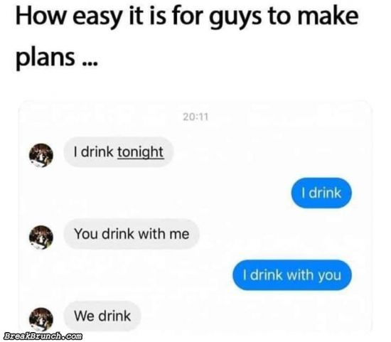 How easy for guy to make plans
